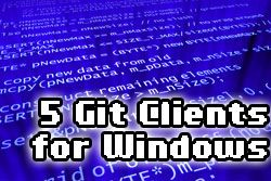 5 Windows Git Clients To 'Git' The Job Done