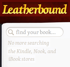 Leatherbound – eBook Price Comparisons for the Kindle, Nook & iBookstore