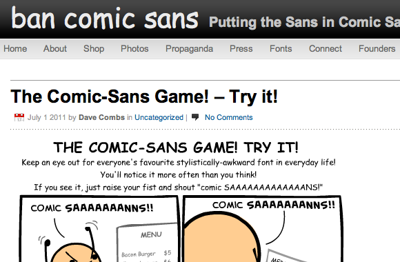 At first glance the site has a semi dedicated blog devoted entirely to the removal of comic sans from all text displays everywhere and to prove a point