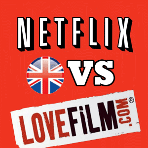 Netflix Versus LoveFilm – The Battle Of The UK Movie Streaming Services