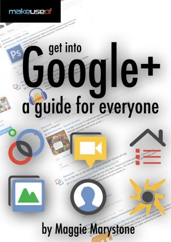 Google Plus: A Guide For Everyone