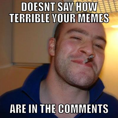 Make Your Mark On Cultural History With Meme Generator [Mac] terrible comments