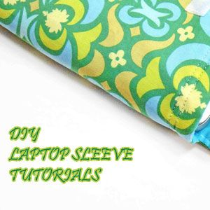 6 DIY Tutorials & More If You Want To Design Your Own Laptop Or iPad Sleeves