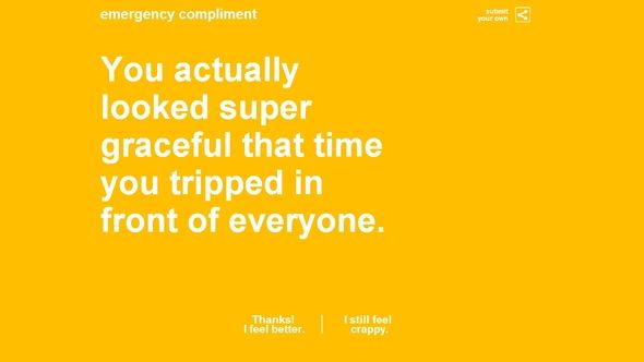 Feeling Down? Find Some Encouragement On The Internet's Friendliest Websites Emergency Compliment Tripped