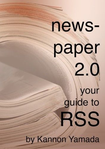 Newspaper 2.0 – Your Guide to RSS