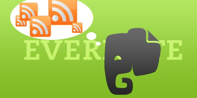Turn Evernote Into An RSS Reader In A Few Easy Steps