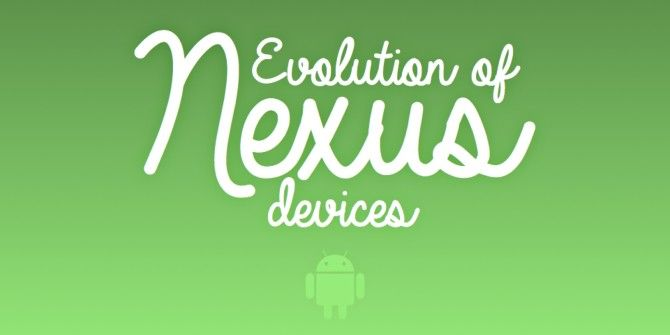 The Evolution of Nexus Devices