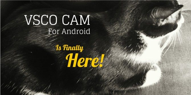 VSCO Cam For Android, Reviewed: A Hipster Haven, Or What Instagram Should Have Been?