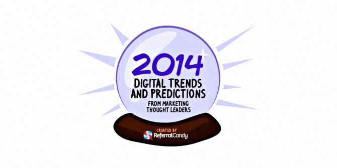 The Digital Trends and Predictions We Should Expect To See In 2014
