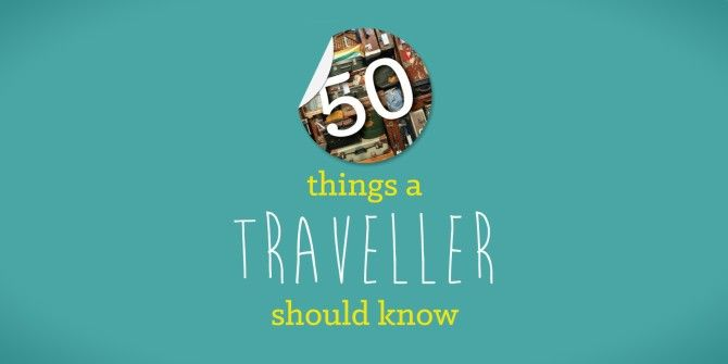 50 Things A Traveller Should Know