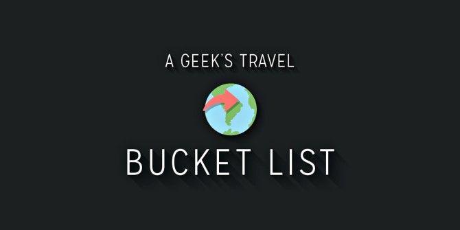 A Geek's Travel Bucket List