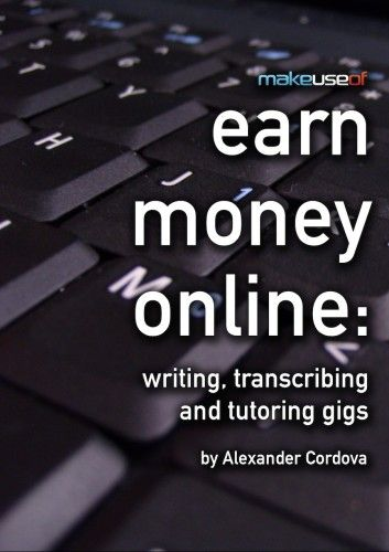 Your Guide to Making Money Online: Writing, Transcribing and Tutoring Gigs