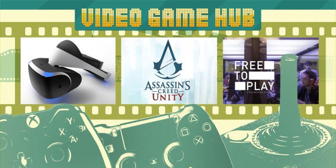 Sony Project Morpheus, Valve's Free To Play, Assassin's Creed Unity [Video Game Hub]