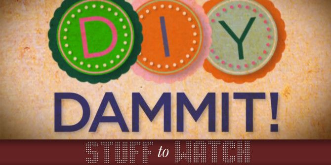 DIY Dammit! Makes Terrible Pinterest Crafts So You Don't Have To [Stuff to Watch]