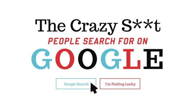 The Crazy Things People Search For On Google