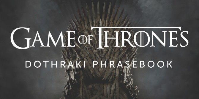 22 Easy Dothraki Phrases Every Game of Thrones Fan Should Know