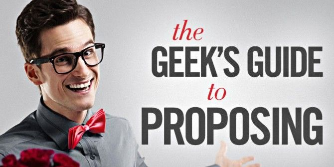 Thinking Of Proposing? Do It The Geeky Way!