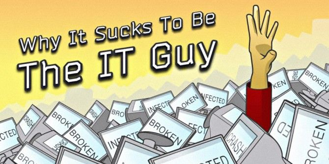 Why Being The IT Guy Sucks