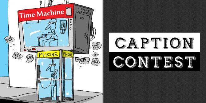 Caption Contest: Time Machine