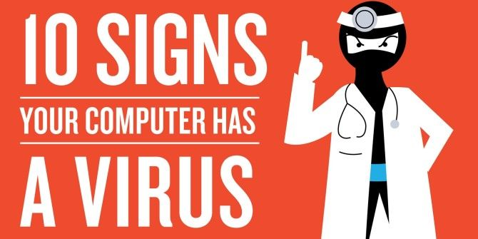 10 Signs Your Computer Is Infected With A Virus