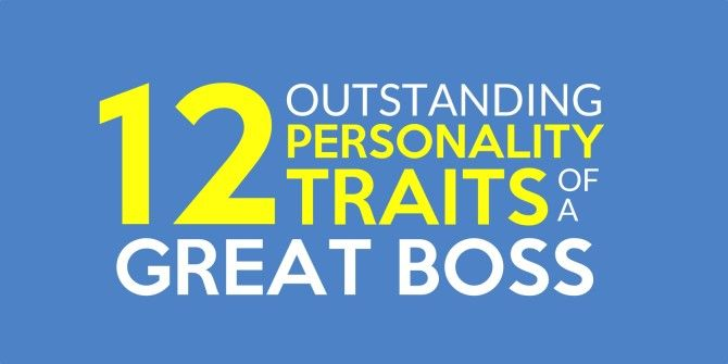 12 Outstanding Traits Every Great Boss Should Have