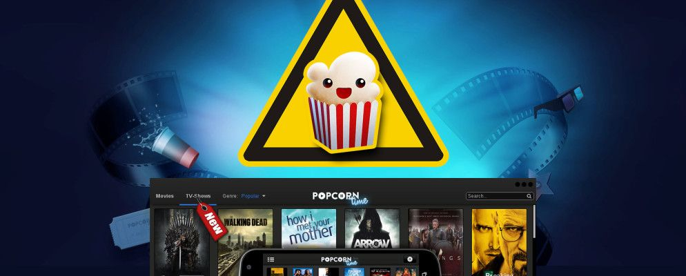 Is Popcorn Time Safe? How to Torrent Safely
