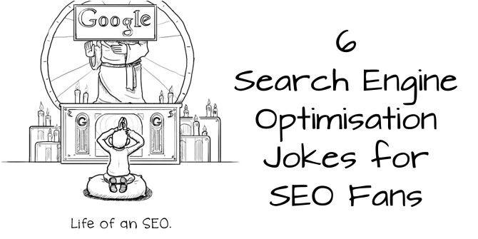6 Search Engine Optimisation Jokes That Poke Fun At SEO