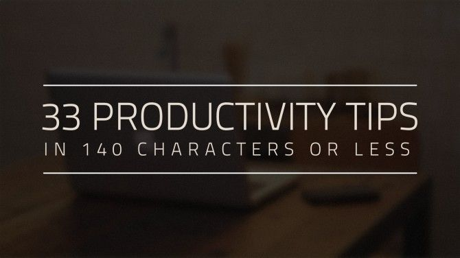 33 Productivity Tips In 140 Characters or Less