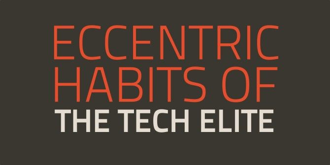 Eccentric Habits of 11 Tech Elites