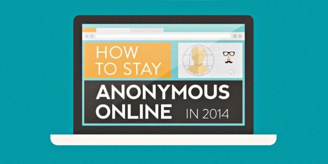 How To Stay Anonymous Online In 2014