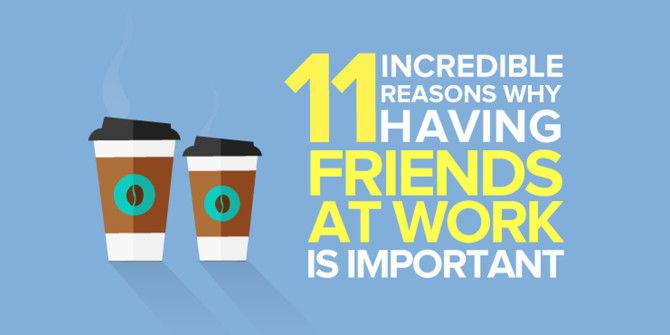 Having Friends At Work Is Incredibly Important And Here's Why