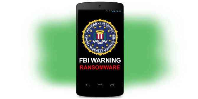 FBI Ransomware Hits Android: How to Avoid Getting It (And Remove It)