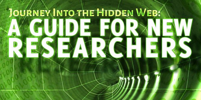 Journey Into The Hidden Web: A Guide For New Researchers