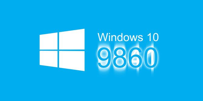 Windows 10 Is Evolving – This Is What's New In Build 9860