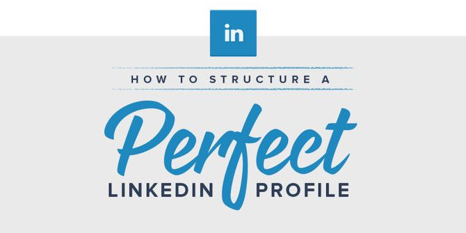 How To Build The Perfect LinkedIn Profile