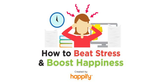 Beat That Nagging Stress And Be Happier