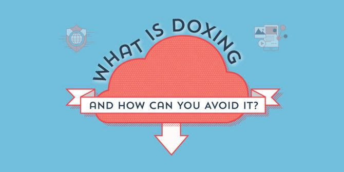 What Is Doxing And How Can You Avoid It?