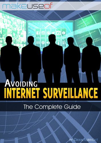 Avoiding Internet Surveillance: The Complete Guide