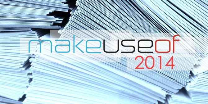 10 Essential MakeUseOf Articles From 2014 You May Have Missed