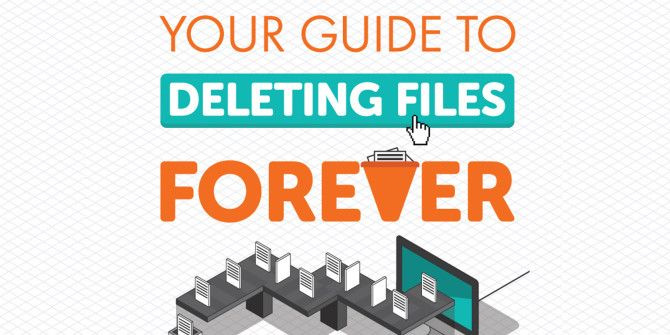 How Can You Make Sure Your Files Are Deleted Forever?