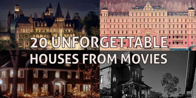 The Most Unforgettable Movie Homes – Do You Remember Them All?
