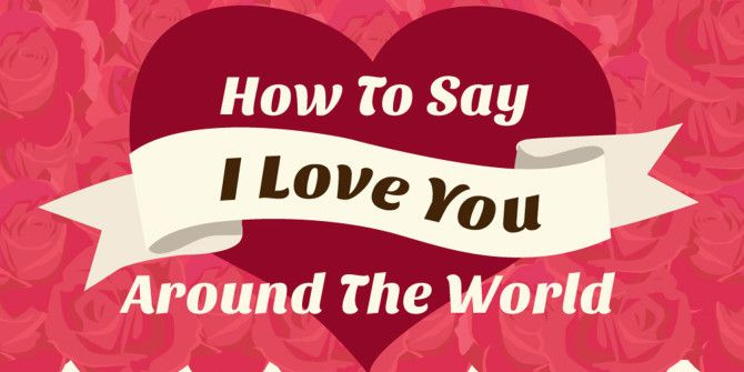Get Ready For Valentine's Day: Learn to Say 'I Love You' Around The World