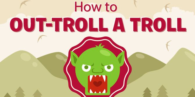 How To Beat Internet Trolls at Their Own Game