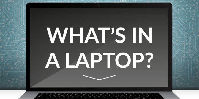 What's Inside of Your Laptop?