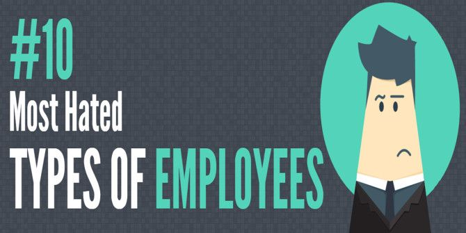 10 Types of Employees Who Constantly Annoy Their Bosses