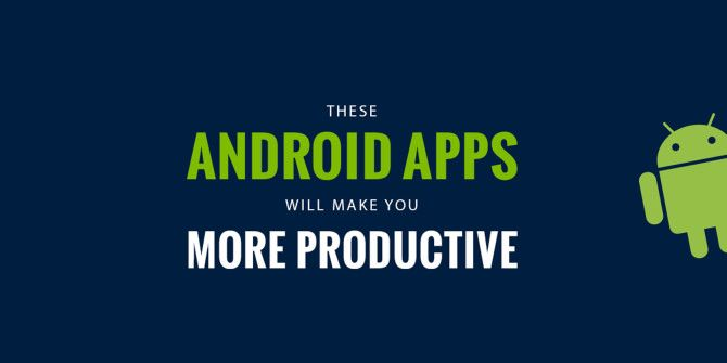 Productivity Problems? Check Out This Productivity Android App Guide