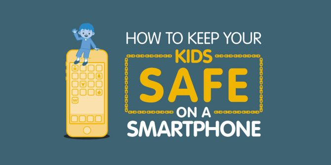 Keep Your Kids Safe When They're Using a Smartphone