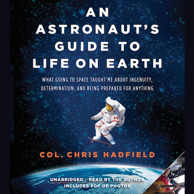 astronauts-guide-to-life-on-earth-chris-hadfield