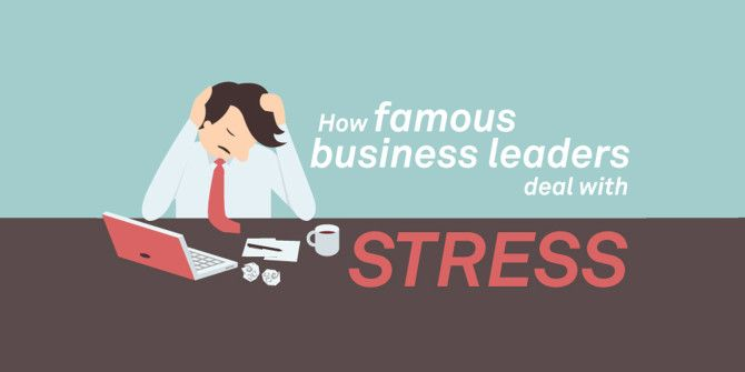 How Famous Business Leaders Deal With Stress