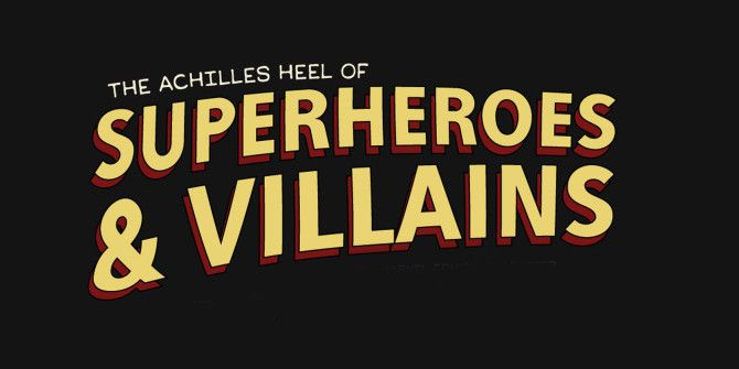 The Weakness of the Most Popular Superheroes and Villains